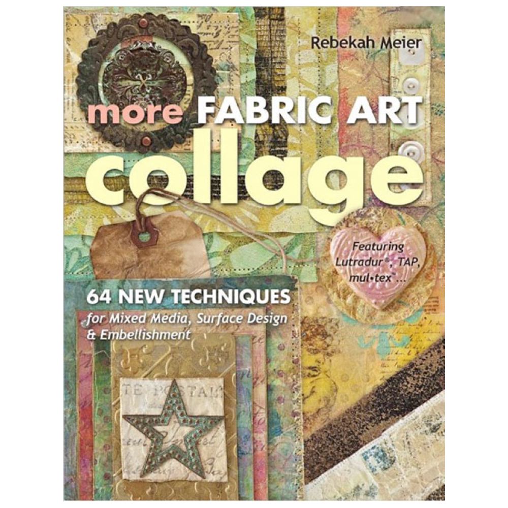 More Fabric Art Collage Book