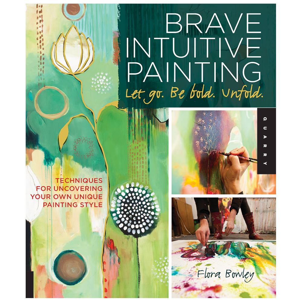 Brave Intuitive Painting: Let Go Be Bold