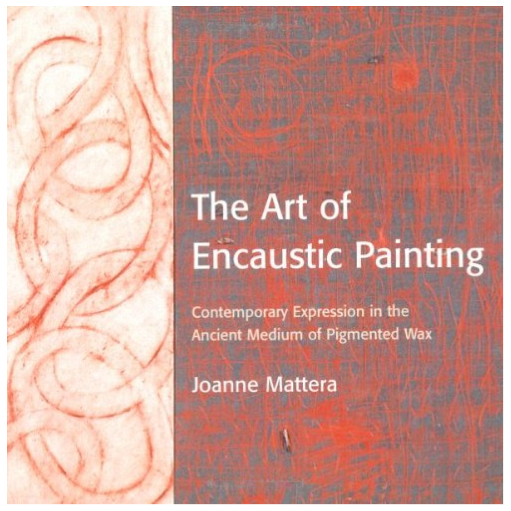 The Art Of Encaustic Painting Book By Mattera
