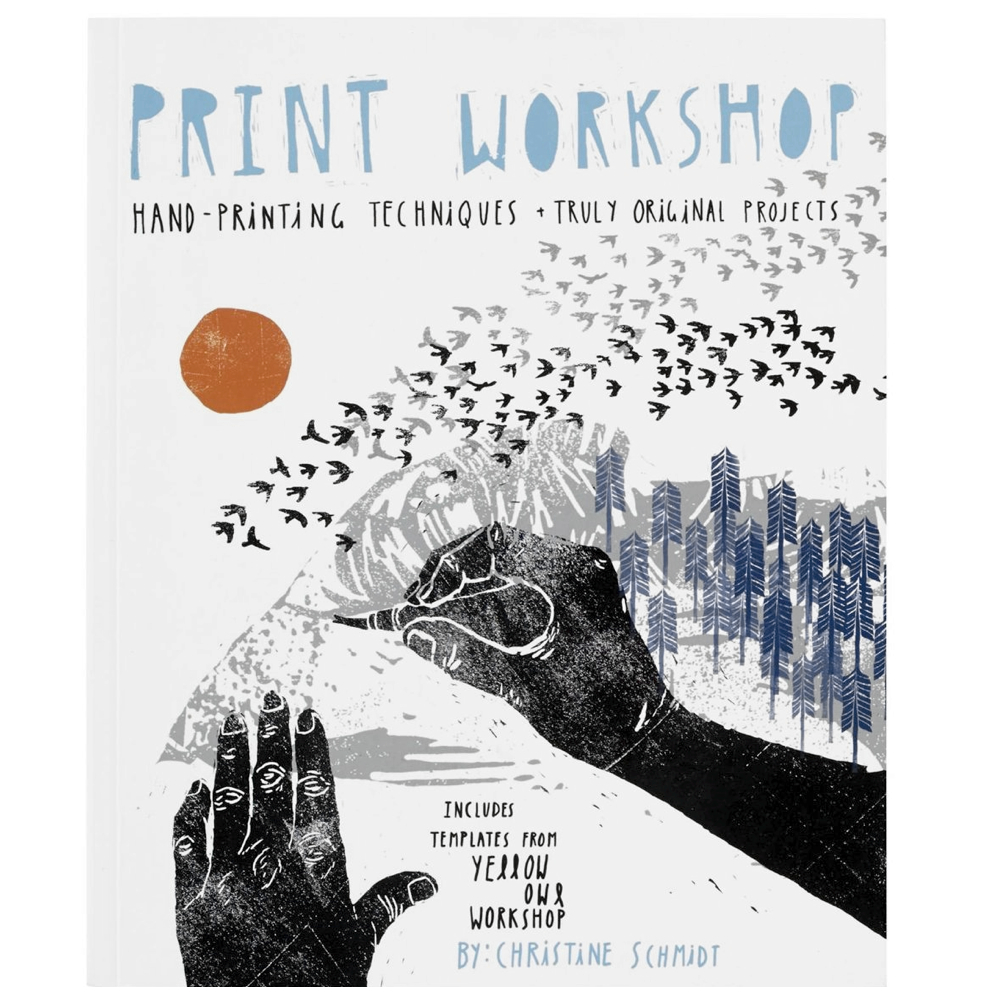 Print Workshop Book By Christine Schmidt