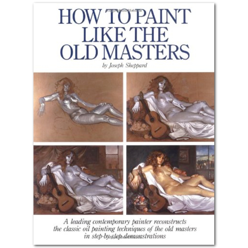 How To Paint Like The Old Masters By Sheppard