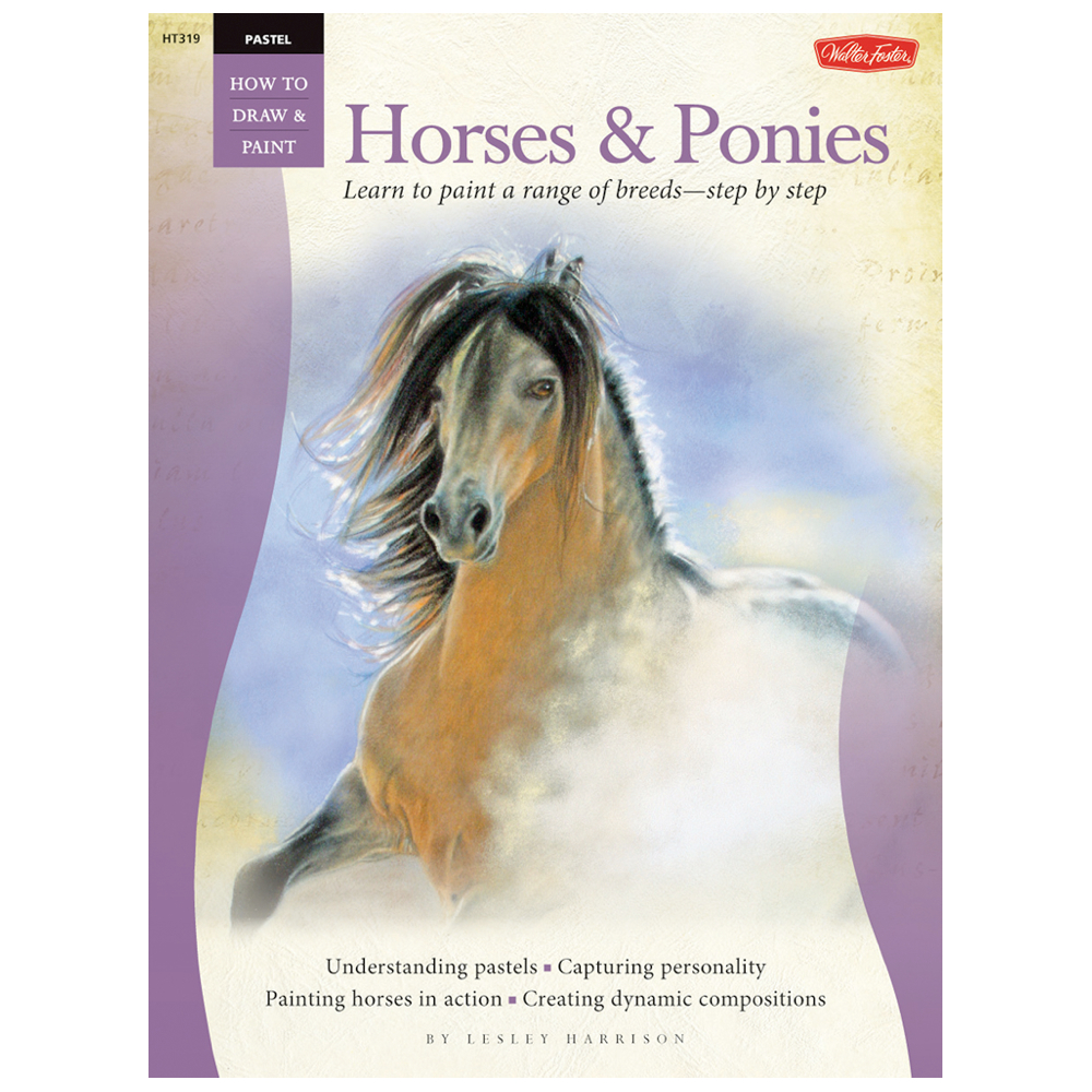 Foster Book 319 How To Pastel: Horses/Ponies