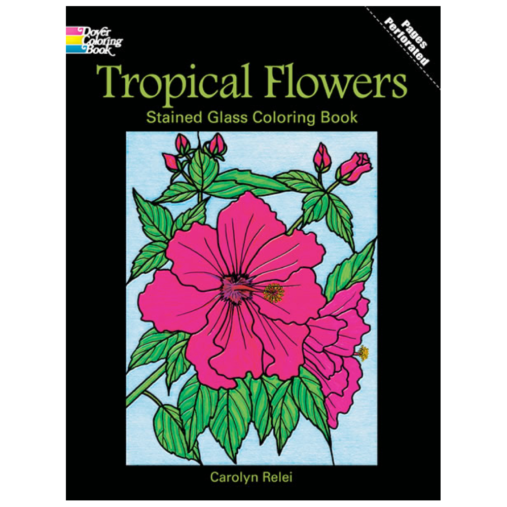 Dover Stained Glass Color Bk Tropical Flowers