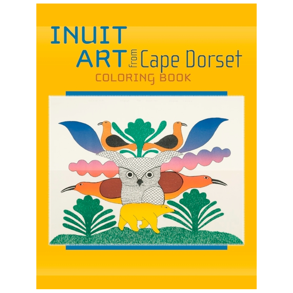 Coloring Book: Cape Dorset Inuit Art