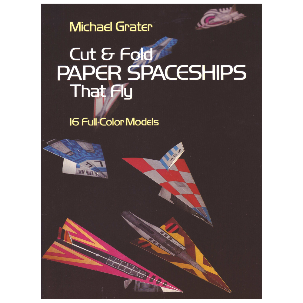 Dover Book Cut & Fold Paper Spaceships